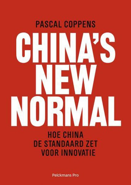 China's New Normal - Hoe China de standaard zet voor innovatie - Pascal Coppens