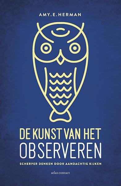 De kunst van het observeren - Scherper denken door aandachtig kijken