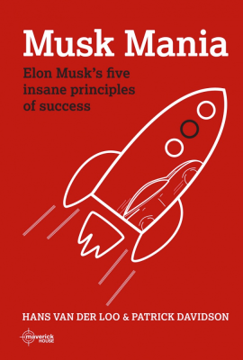 Musk Mania, Elon Musk's Five Insane Principles of Success