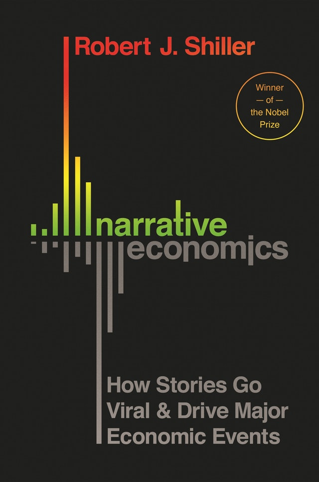 Narrative Economics How Stories Go Viral and Drive Major Economic Events - Robert Shiller
