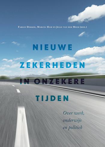 Nieuwe zekerheden in onzekere tijden - Fabian Dekker e.a.