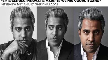 """Interview met Anand Ghiridharadas (""""Er is genoeg innovatie maar te weinig vooruitgang"""")"""