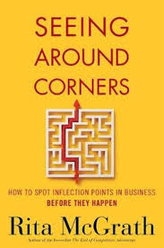Seeing Around Corners - Rita McGrath